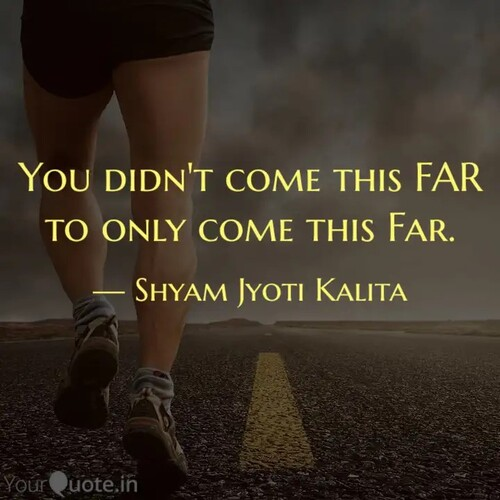"""You didn't come this far to only come this far"" Shyam Jyoti Kalita"